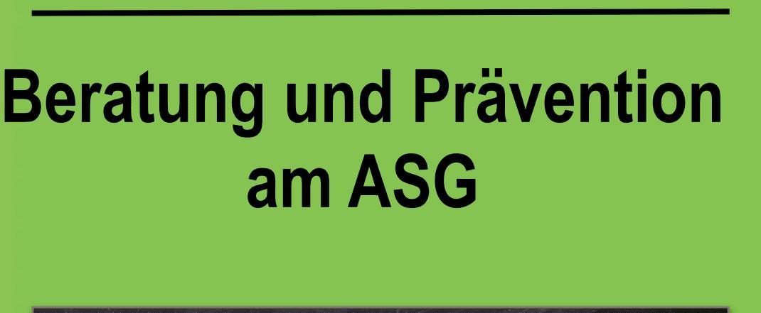 Prävention und Beratung am ASG